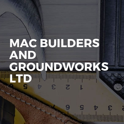 MAC Builders and Groundworks Ltd