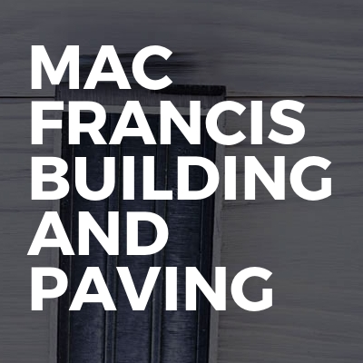 Mac Francis Building And Paving