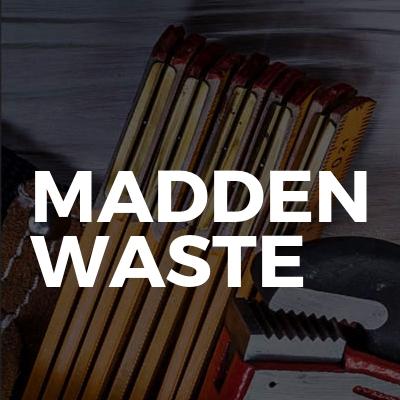 Madden Waste