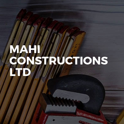 Mahi Constructions Ltd