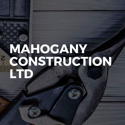 Mahogany construction ltd