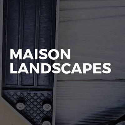 Maison Landscapes