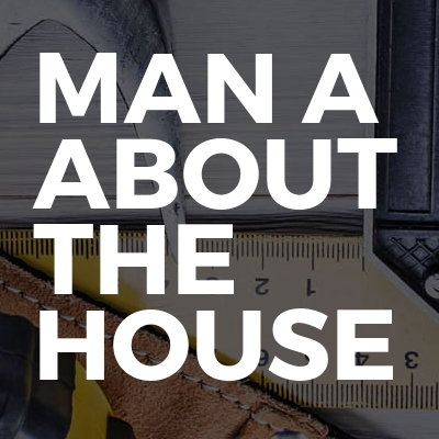 Man a About The House