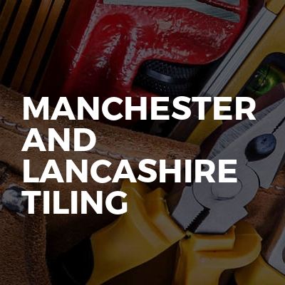 Manchester and Lancashire Tiling