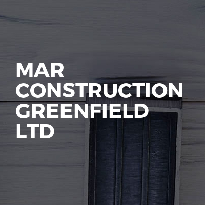 Mar Construction Greenfield Ltd