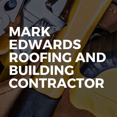 Mark Edwards Roofing And Building Contractor