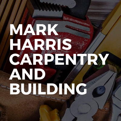Mark Harris Carpentry And Building