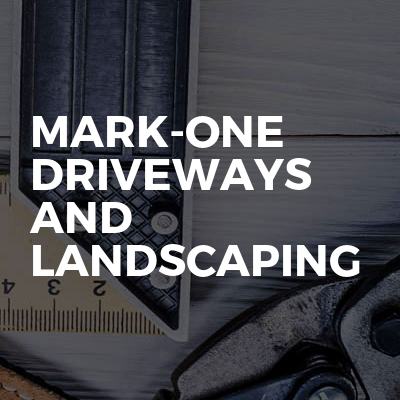 Mark-one Driveways And Landscaping
