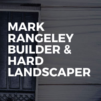 Mark Rangeley Builder & Hard Landscaper