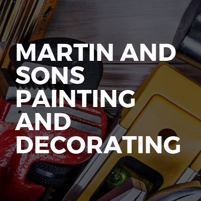 Martin and Sons painting and decorating