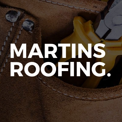 Martins Roofing.