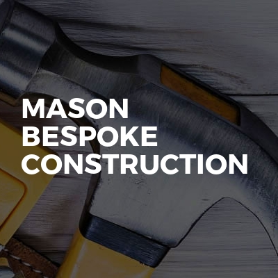 Mason Bespoke Construction