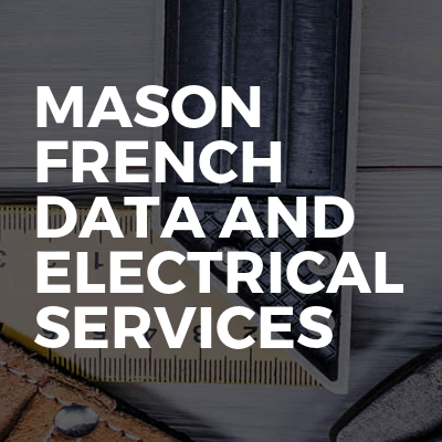 Mason French Data and Electrical Services