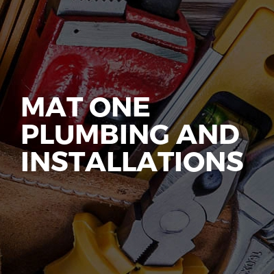 Mat One Plumbing and Installations