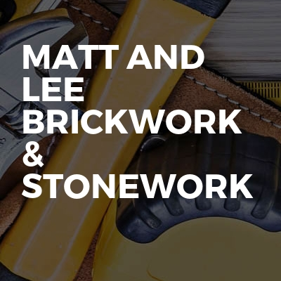 Matt and Lee brickwork & stonework