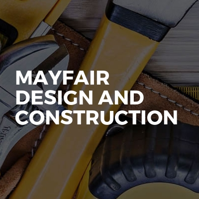 Mayfair design and construction