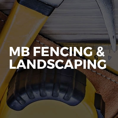 MB Fencing & Landscaping