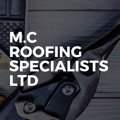 M.C Roofing Specialists Ltd