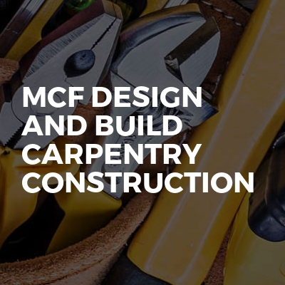 MCF Design and Build Carpentry Construction