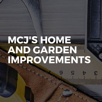 MCJ's HOME AND GARDEN IMPROVEMENTS