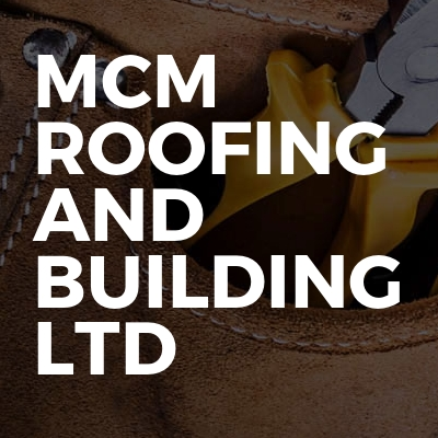 MCM roofing and building Ltd