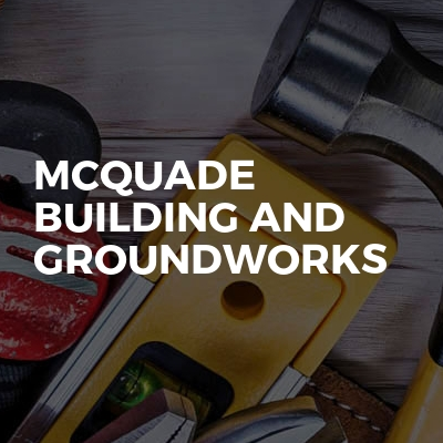 Mcquade building and groundworks