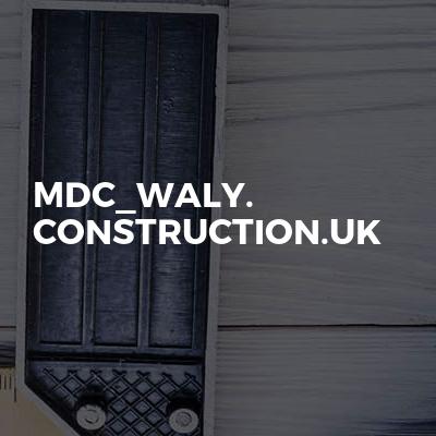 MDC_WALY. CONSTRUCTION.UK