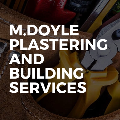 M.doyle Plastering And Building Services