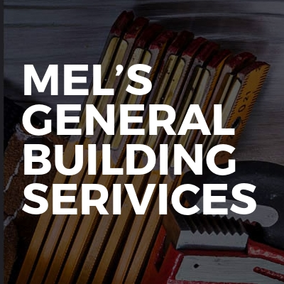 Mel's general building serivices