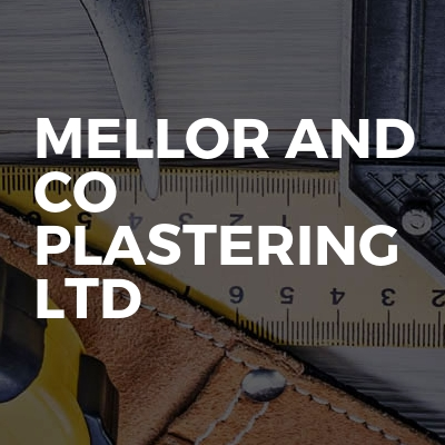 Mellor And Co Plastering Ltd