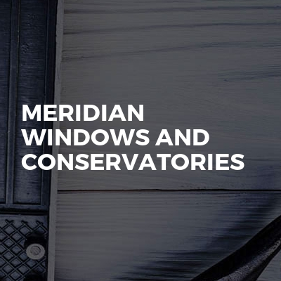 Meridian Windows and Conservatories
