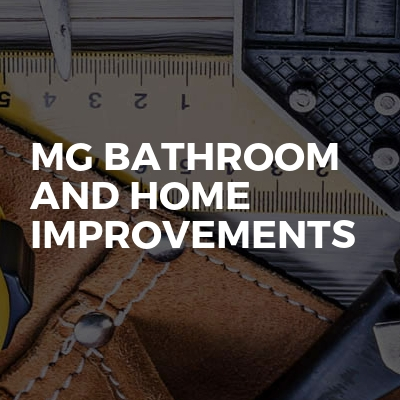 MG Bathroom and home improvements