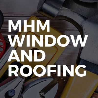 Mhm window and roofing
