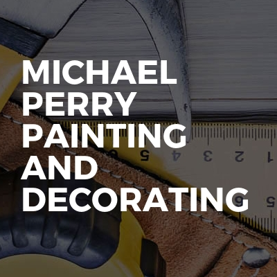 Michael Perry Painting And Decorating