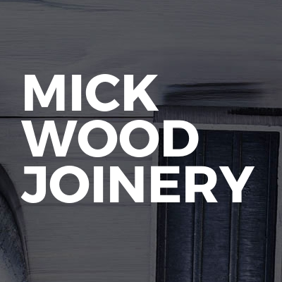 Mick wood joinery