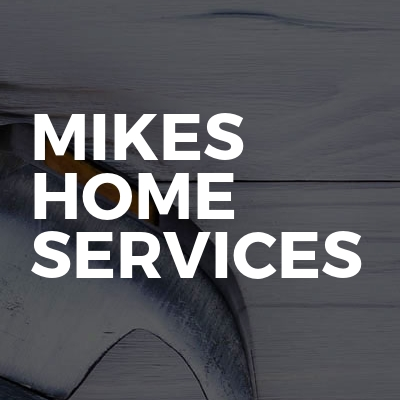 Mikes Home Services