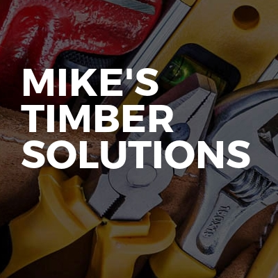 Mike's timber solutions