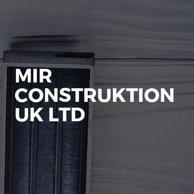 Mir Construktion Uk Ltd