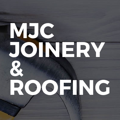 Mjc joinery & roofing