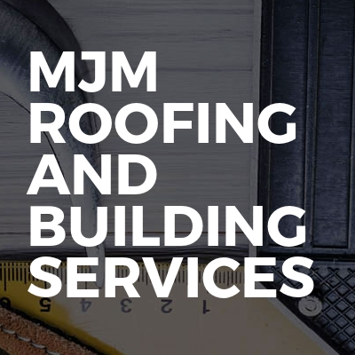 Mjm Roofing And Building Services