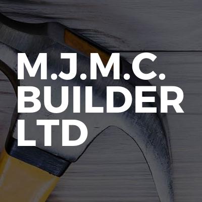 M.J.M.C. BUILDER LTD