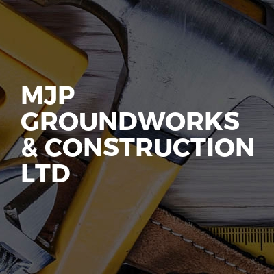Mjp Groundworks & Construction LTD