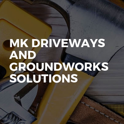 Mk Driveways And Groundworks Solutions