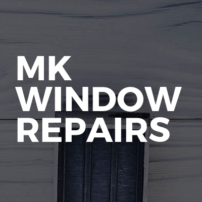 MK WINDOW REPAIRS