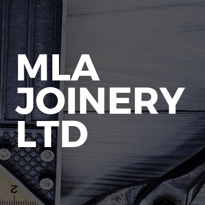 MLA Joinery Ltd