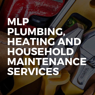 MLP Plumbing, Heating and Household Maintenance Services