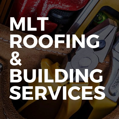 MLT Roofing & Building Services Ltd