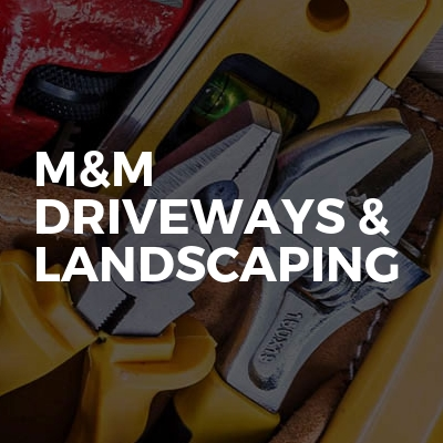 M&M Driveways & Landscaping
