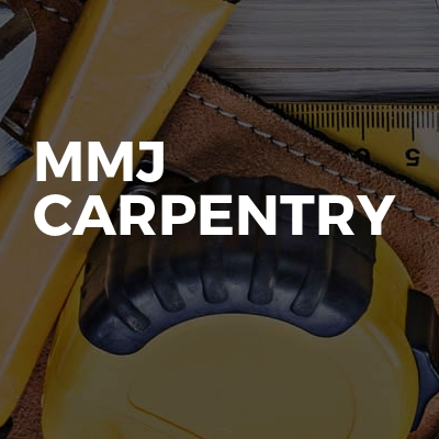 MMJ carpentry