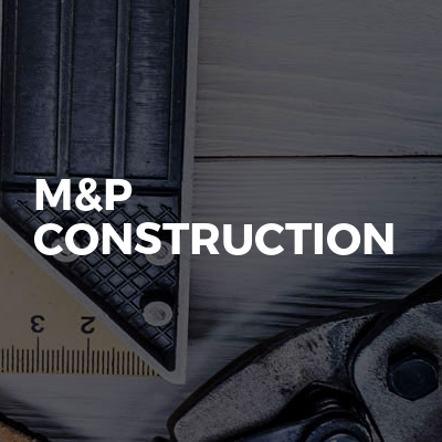 M&P Construction